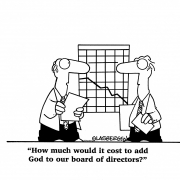 How much would it cost to add God to our board of directors?